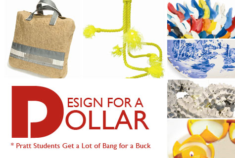 """Design for a Dollar"": Pratt Students Get a Lot of Bang for a Buck"