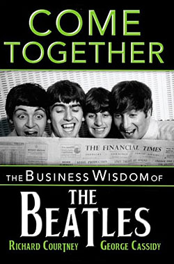 Come Together: The Business Wisdom of the Beatles