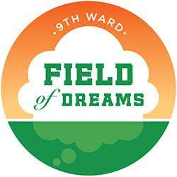 9th Ward Field of Dreams