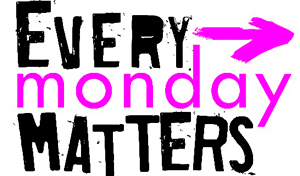 why every monday matters