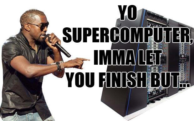 Supercomputer and Kanye